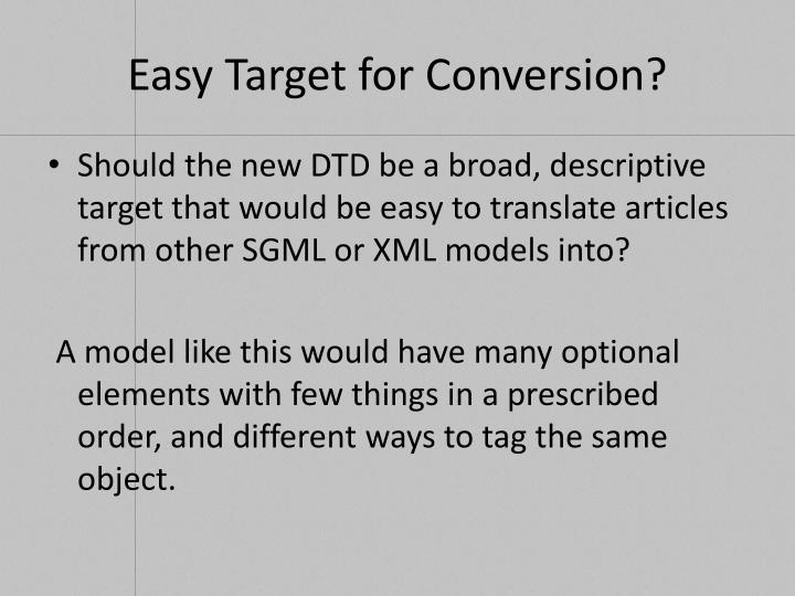 Easy Target for Conversion?