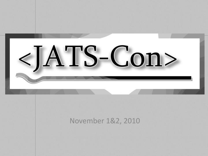 November 1&2, 2010