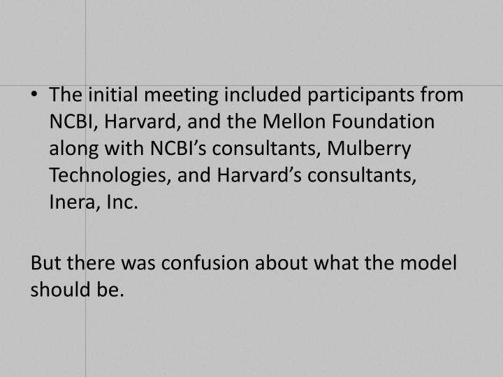 The initial meeting included participants from NCBI, Harvard, and the Mellon Foundation along with