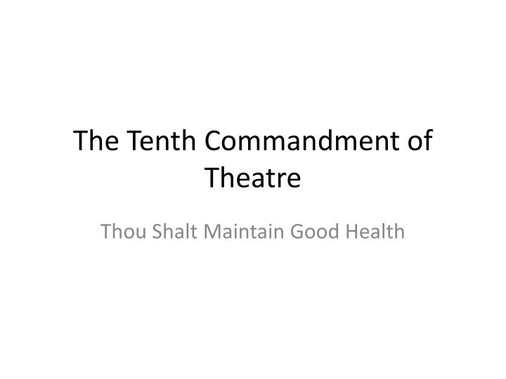 The Tenth Commandment of Theatre