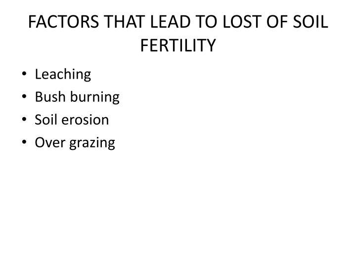 FACTORS THAT LEAD TO LOST OF SOIL FERTILITY