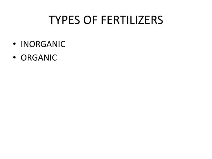 TYPES OF FERTILIZERS