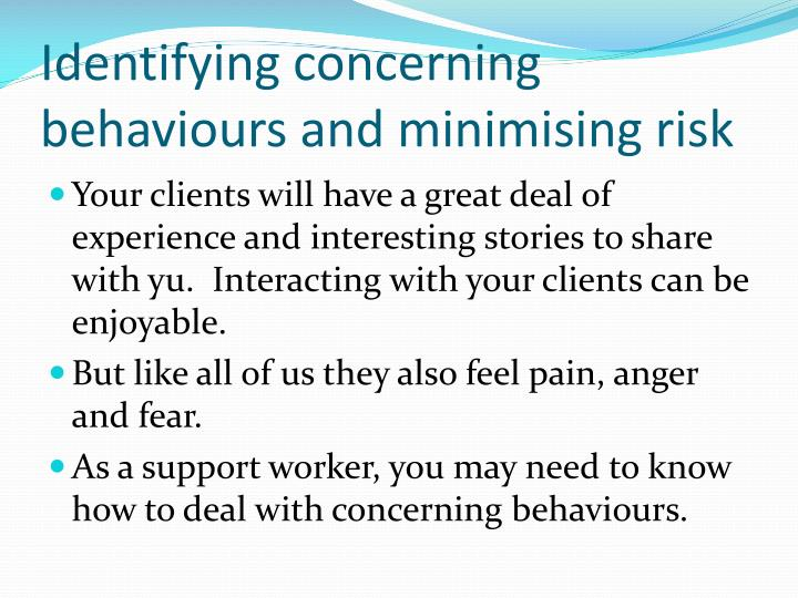 Identifying concerning behaviours and minimising risk