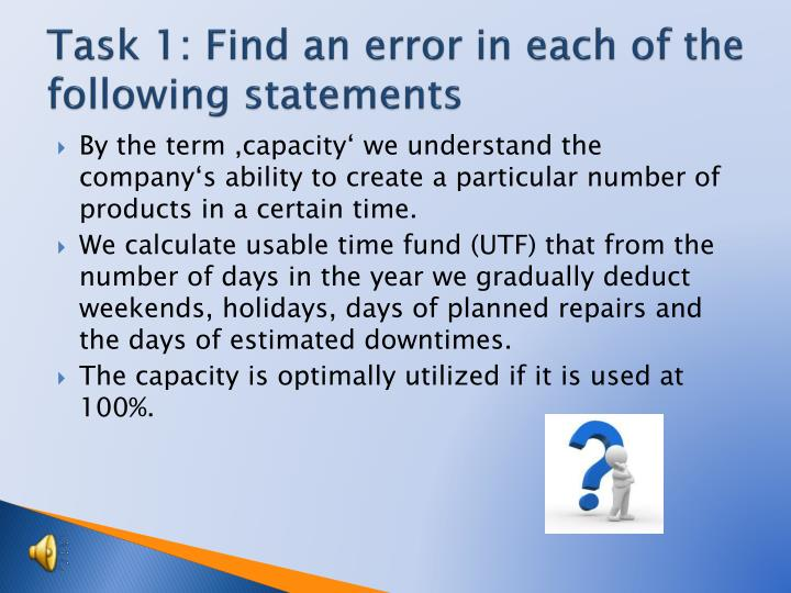Task 1: Find an error in each of the following statements