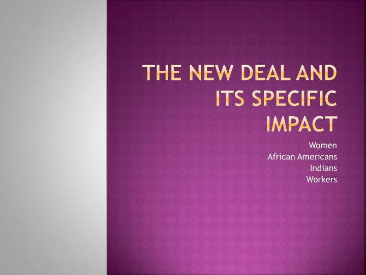 the new deal and its specific impact n.