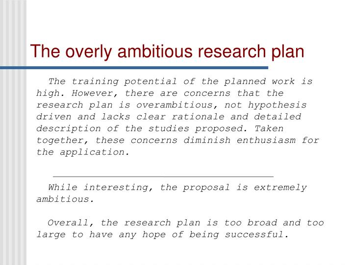 The overly ambitious research plan