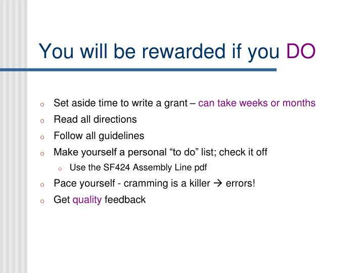 You will be rewarded if