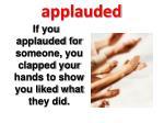 applauded