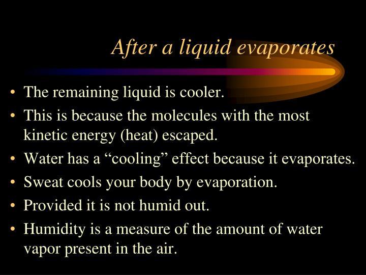 After a liquid evaporates