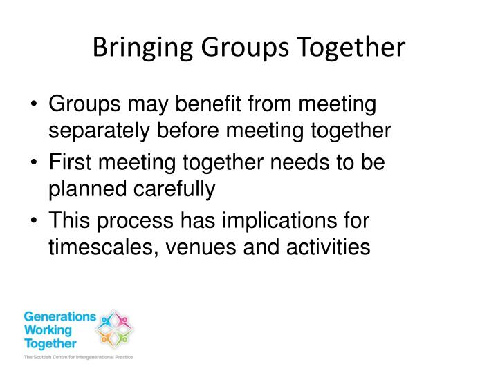 Bringing Groups Together