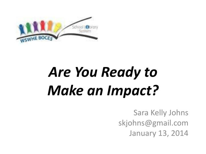 are you ready to make an impact n.