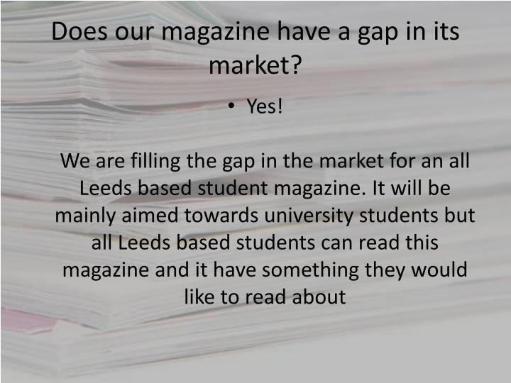 Does our magazine have a gap in its market?