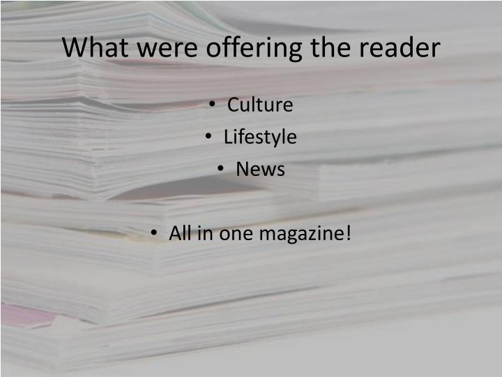 What were offering the reader