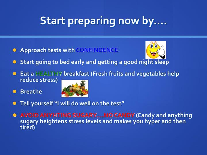 Start preparing now by….