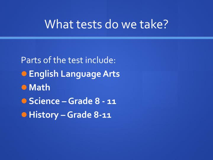 What tests do we take