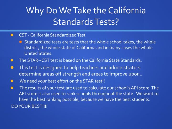 Why do we take the california standards tests