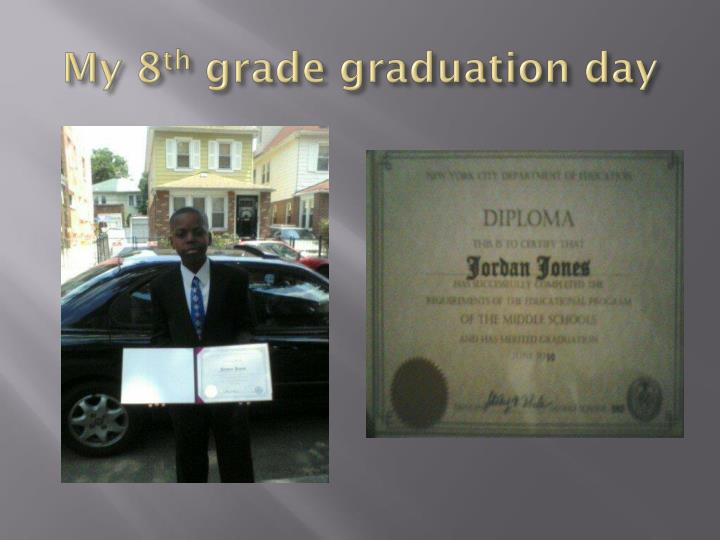 My 8 th grade graduation day