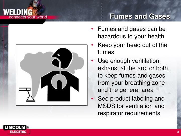 Fumes and gases can be hazardous to your health