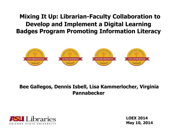 Mixing It Up: Librarian-Faculty Collaboration to Develop and Implement a Digital Learning Badges Pro...