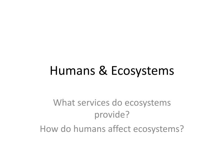 Humans ecosystems