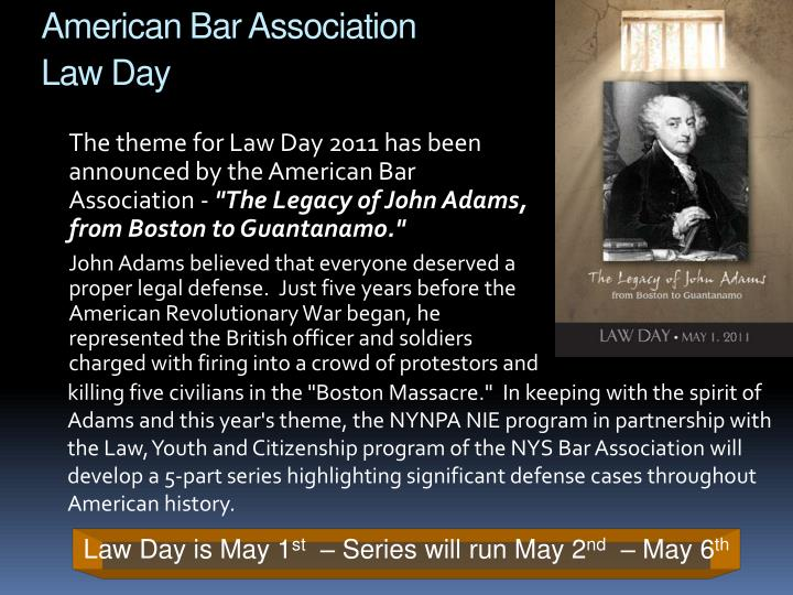 The theme for Law Day 2011 has been announced by the American Bar Association -