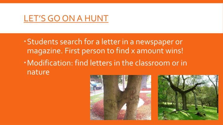 Let's go on a hunt