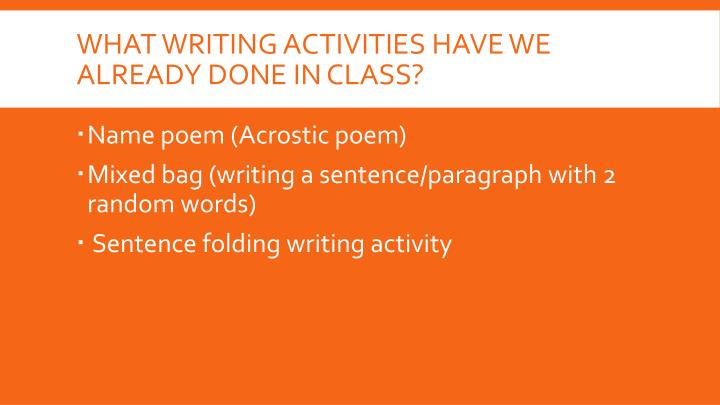What writing activities have we already done in class?