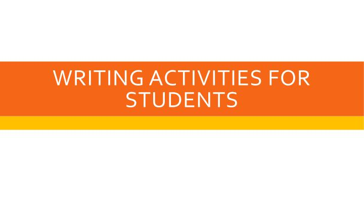 Writing activities for students
