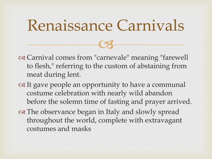 Renaissance carnivals