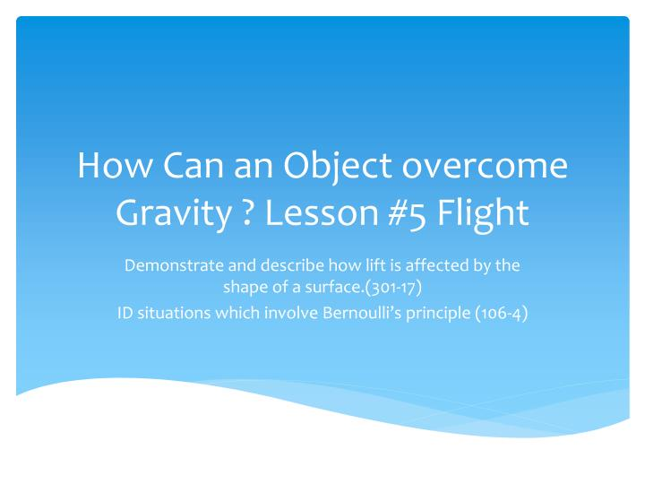 how can an object overcome gravity lesson 5 flight n.