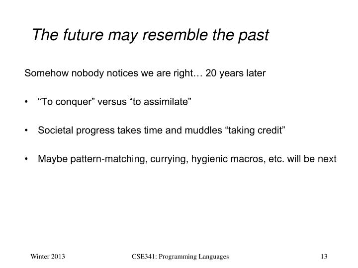 The future may resemble the past