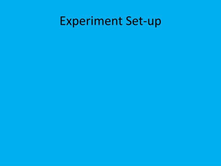 Experiment Set-up