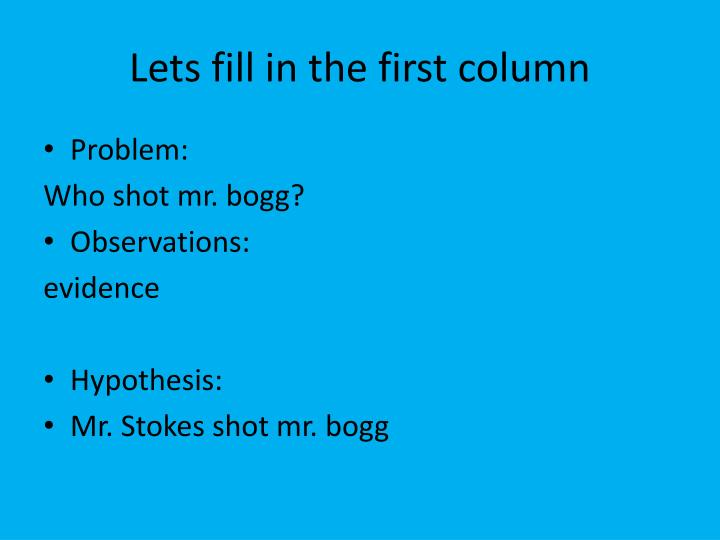 Lets fill in the first column