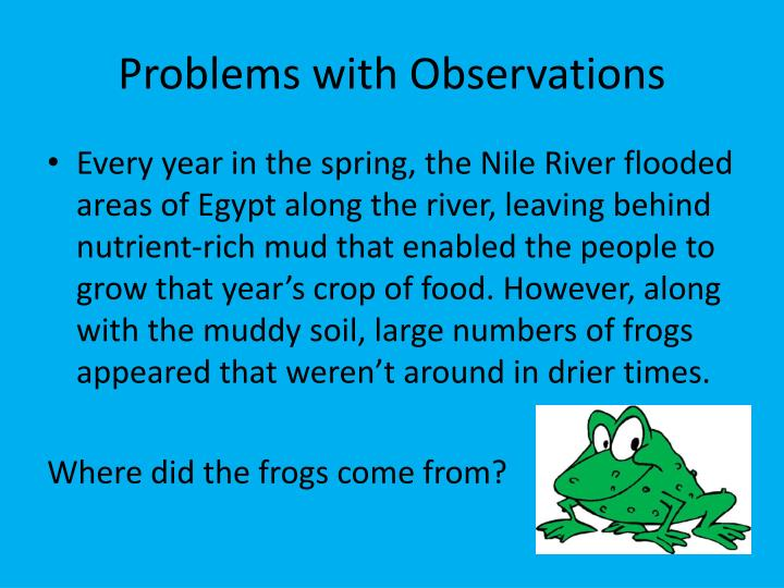 Problems with Observations