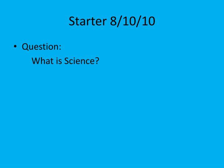 Starter 8/10/10