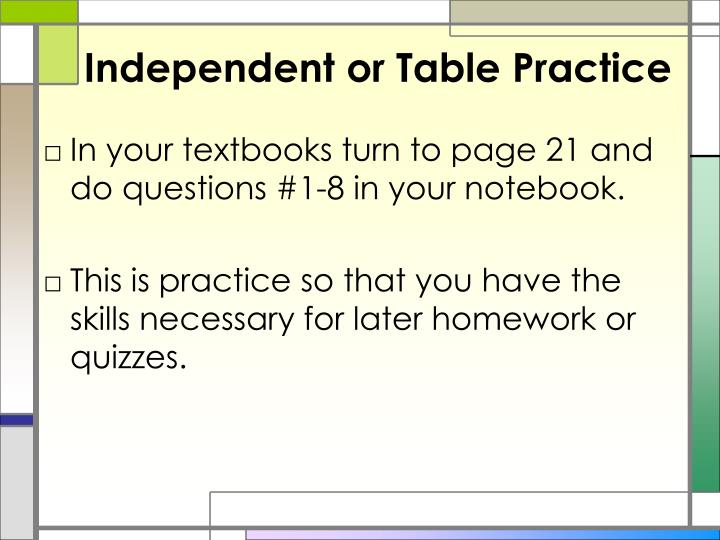 Independent or Table Practice