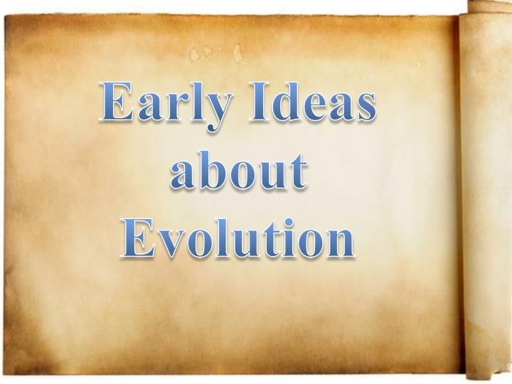 early ideas about evolution n.