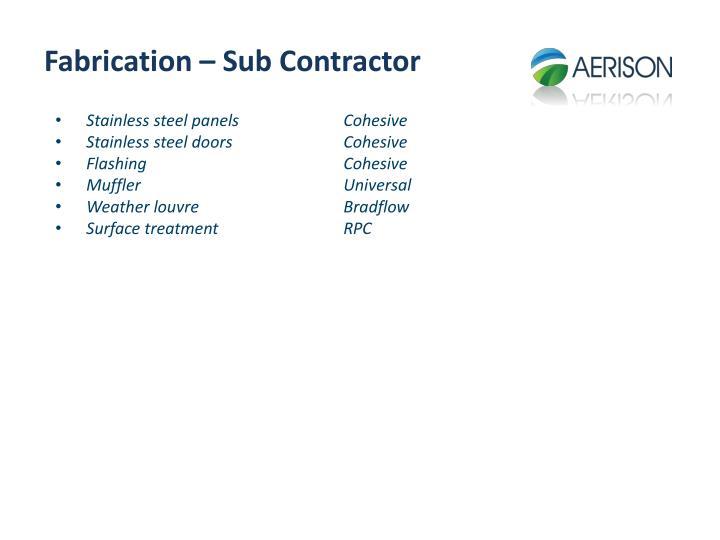 Fabrication – Sub Contractor