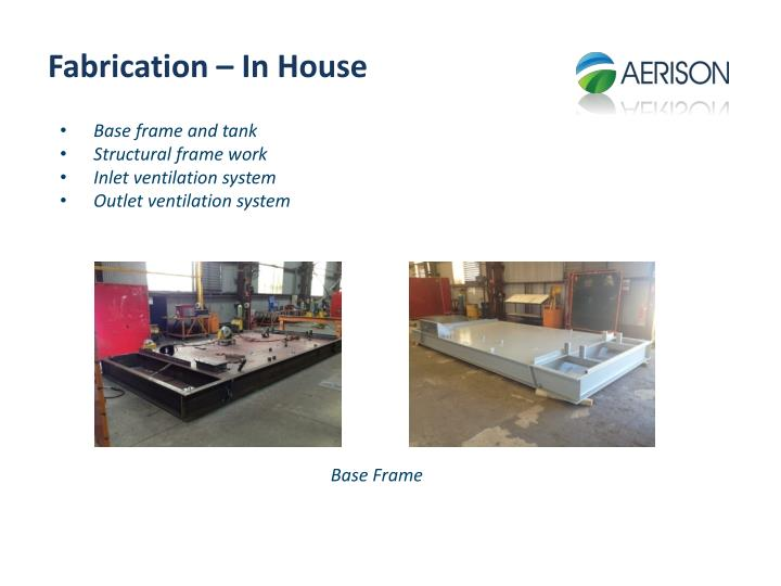 Fabrication – In House