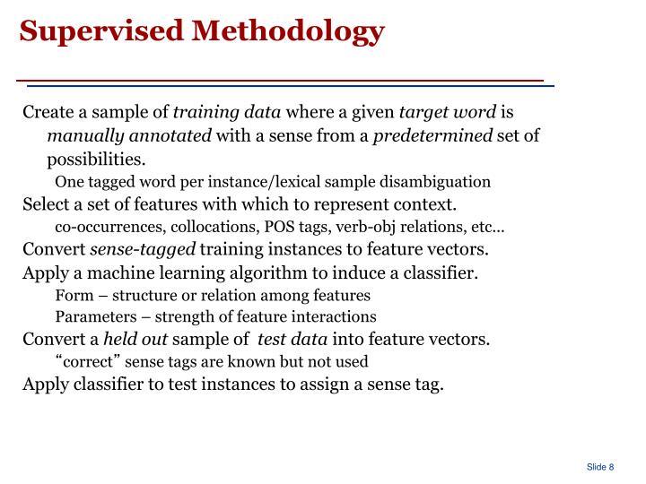 Supervised Methodology