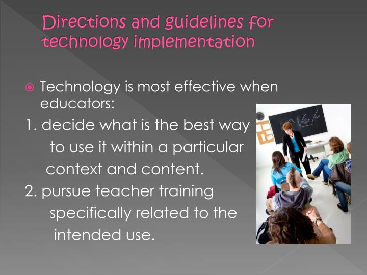 Directions and guidelines for technology implementation
