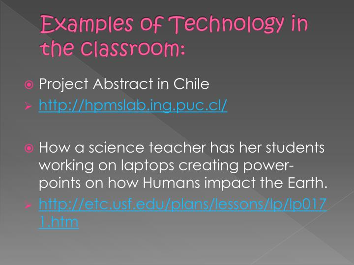 Examples of Technology in the classroom: