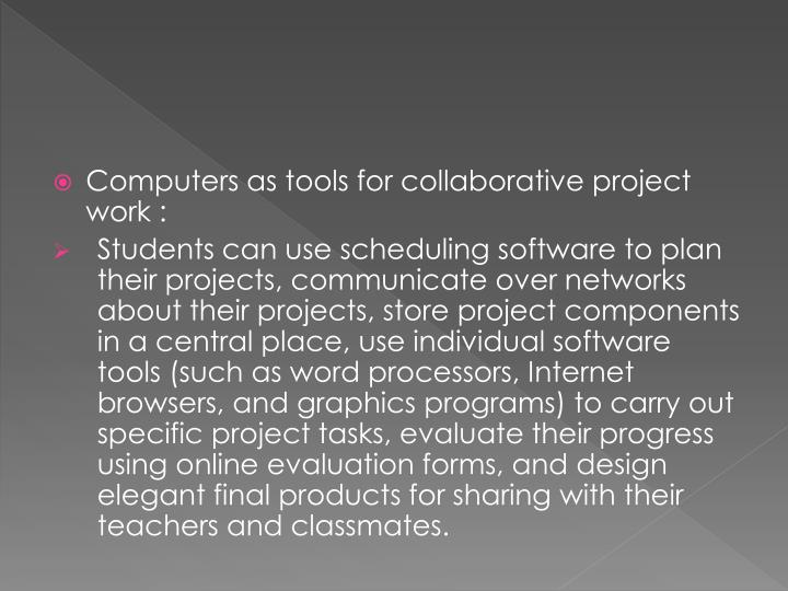 Computers as tools for collaborative project work :