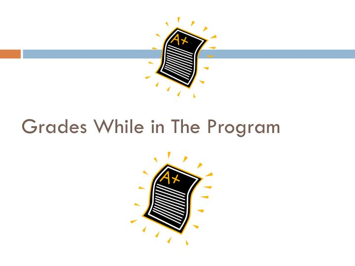 Grades While in The Program