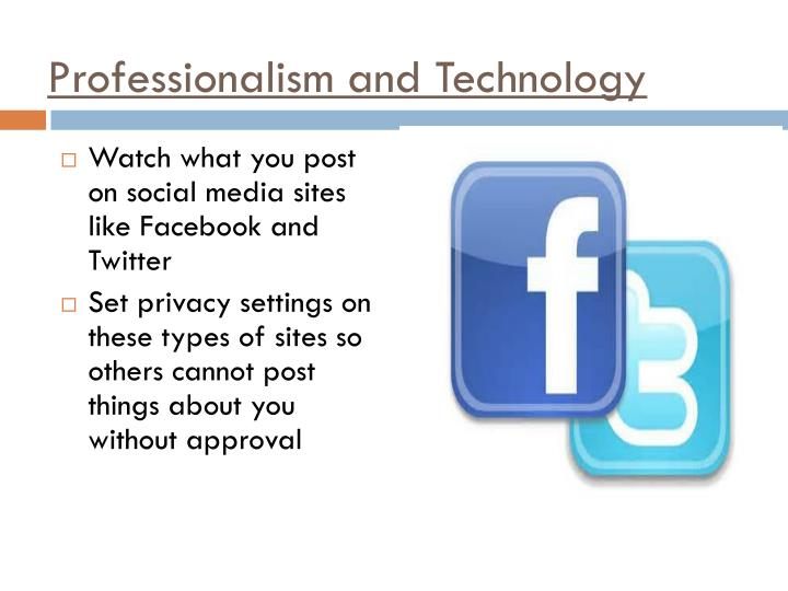 Professionalism and Technology
