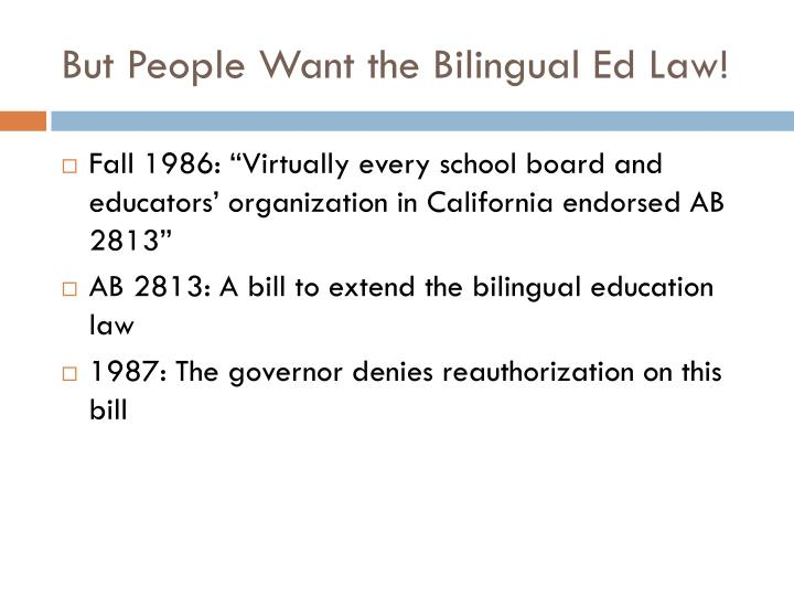 But People Want the Bilingual Ed Law!