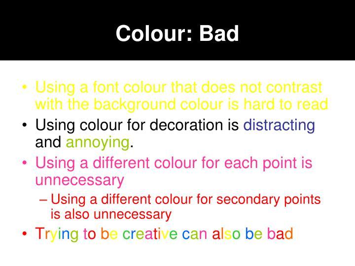 Colour: Bad