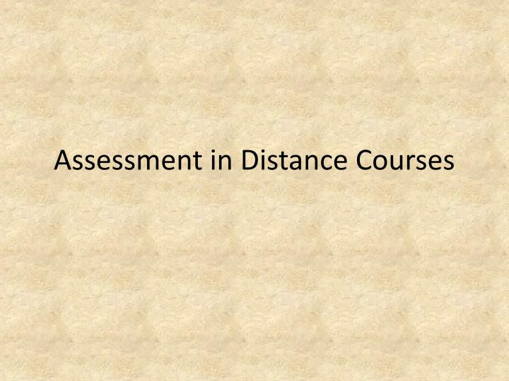 Assessment in Distance Courses