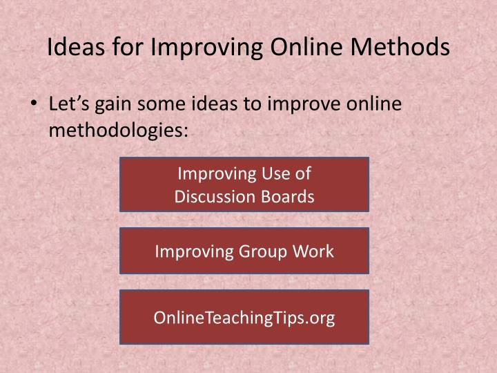 Ideas for Improving Online Methods