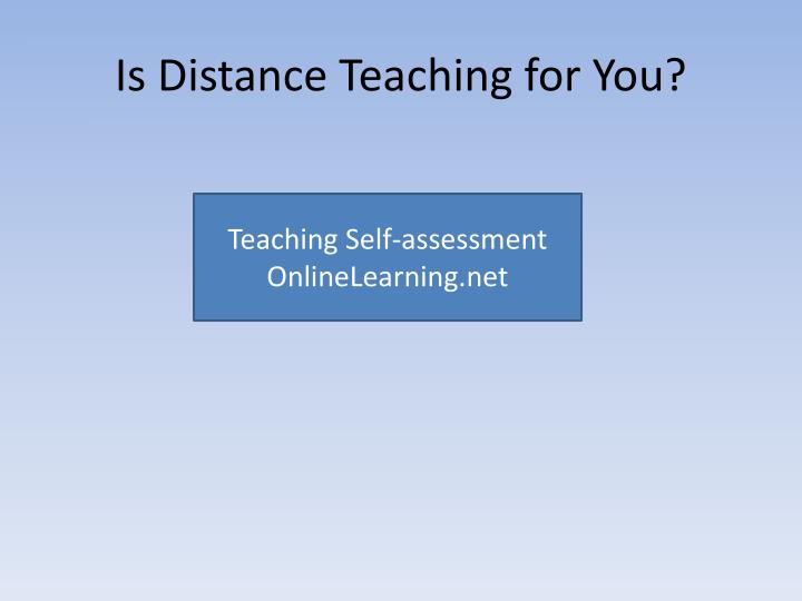 Is Distance Teaching for You?
